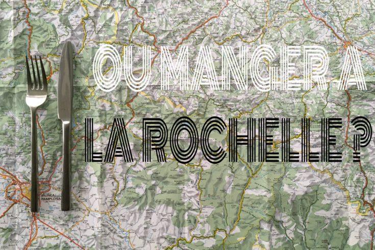 où manger à La Rochelle blog voyage les p'tits touristes