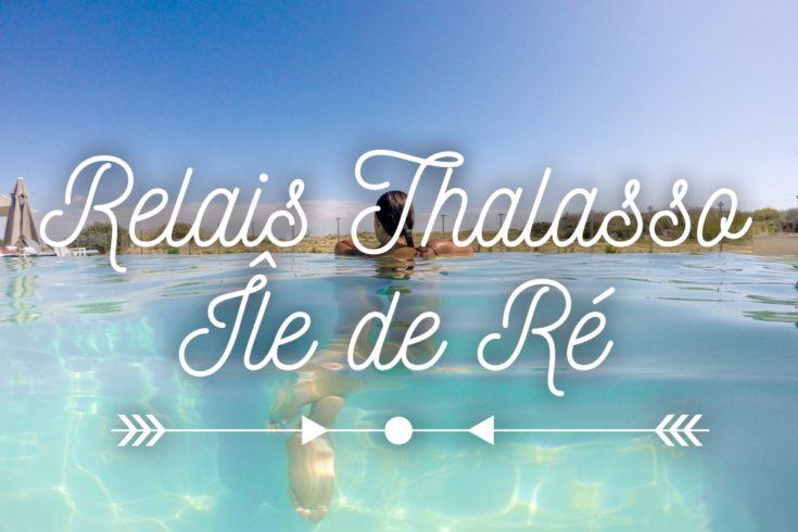 Parenthèse détente Ile de Ré avec le Relais Thalasso Ile de Ré Relais Thalasso Ile de Ré Relais thalasso Ile de Ré hotel Atalante blog voyage les p'tits touristes les petits touristes