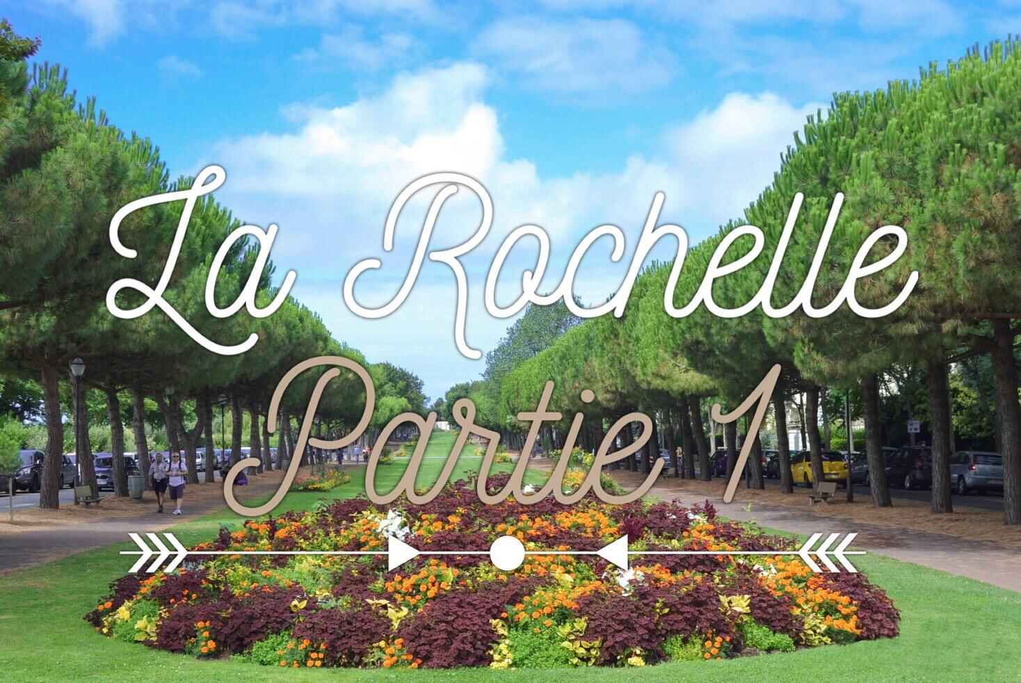 Semaine à La Rochelle une semaine à La Rochelle carnet de bord semaine à La Rochelle quoi faire à La Rochelle quoi faire en une semaine à La Rochelle les p'tits touristes blog voyage les petits touristes