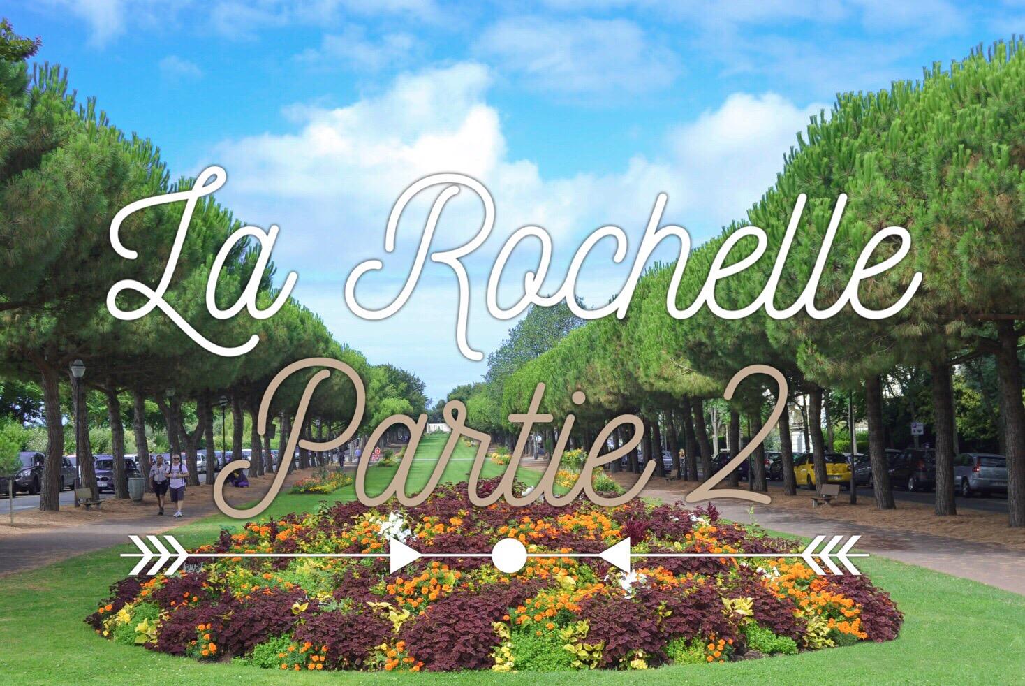La Rochelle une semaine à la Rochelle Semaine à La Rochelle quoi faire à La Rochelle en une semaine La Rcohelle carnet de bord les p'tits touristes blog voyage les petits touristes