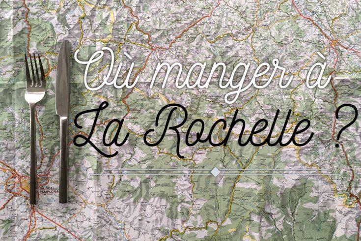 Où manger à La Rochelle Semaine à La Rochelle une semaine à La Rochelle carnet de bord semaine à La Rochelle quoi faire à La Rochelle quoi faire en une semaine à La Rochelle les p'tits touristes blog voyage les petits touristes