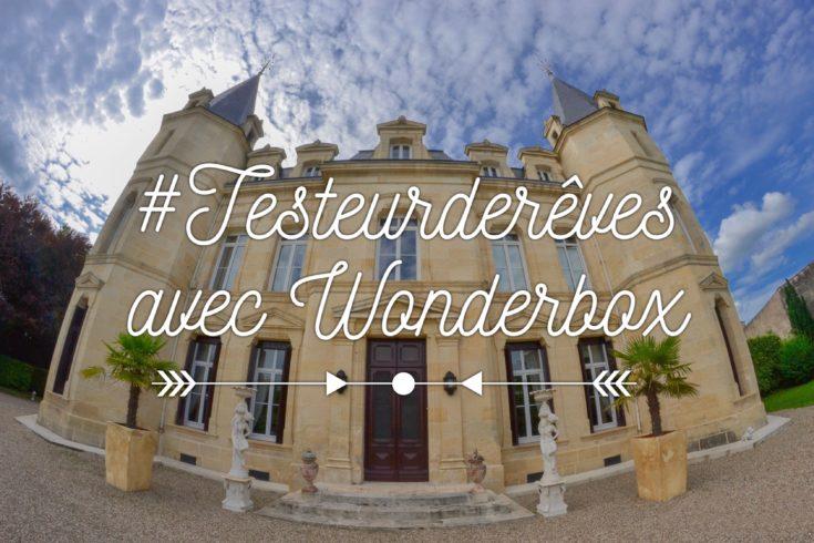 #Testeurderêves testeurs de rêves avec Wonderbox testeurs de rêves Wonderbox Château Pontet d'Eyrans testeurs de rêves wonderbox mille et une nuit avis bordeaux parenthèse bordelaise les p'tits touristes blog voyage les petits touristes